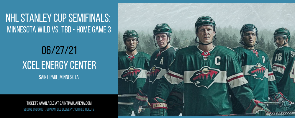 NHL Stanley Cup Semifinals: Minnesota Wild vs. TBD - Home Game 3 (Date: TBD - If Necessary) [CANCELLED] at Xcel Energy Center