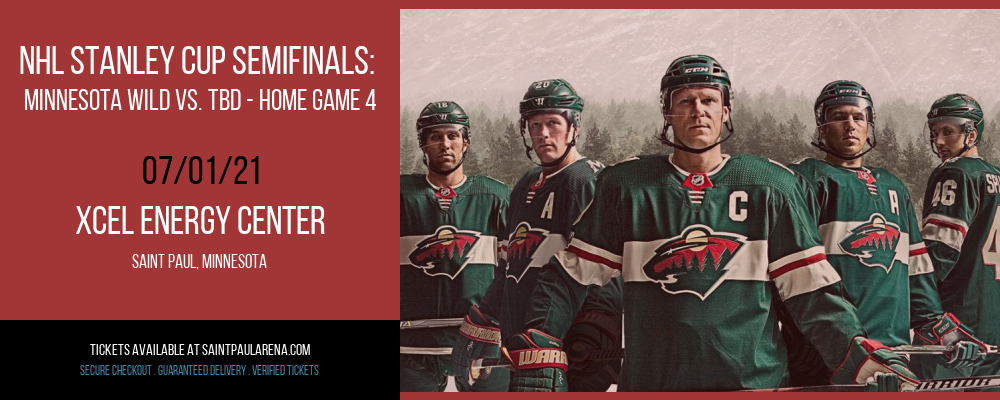 NHL Stanley Cup Semifinals: Minnesota Wild vs. TBD - Home Game 4 (Date: TBD - If Necessary) [CANCELLED] at Xcel Energy Center