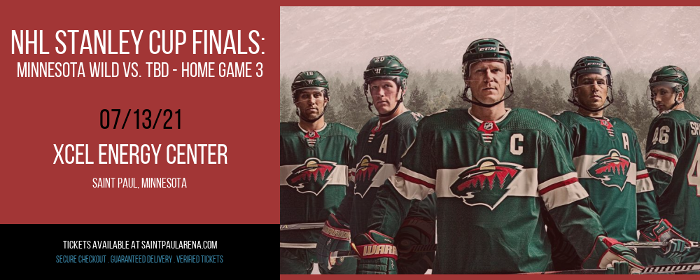 NHL Stanley Cup Finals: Minnesota Wild vs. TBD - Home Game 3 (Date: TBD - If Necessary) [CANCELLED] at Xcel Energy Center
