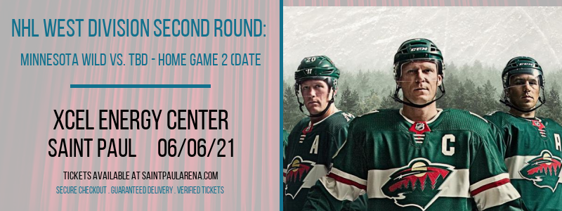 NHL West Division Second Round: Minnesota Wild vs. TBD - Home Game 2 (Date: TBD - If Necessary) [CANCELLED] at Xcel Energy Center