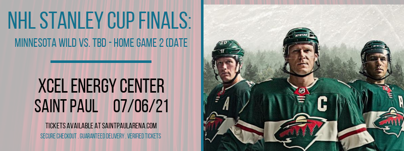 NHL Stanley Cup Finals: Minnesota Wild vs. TBD - Home Game 2 (Date: TBD - If Necessary) [CANCELLED] at Xcel Energy Center