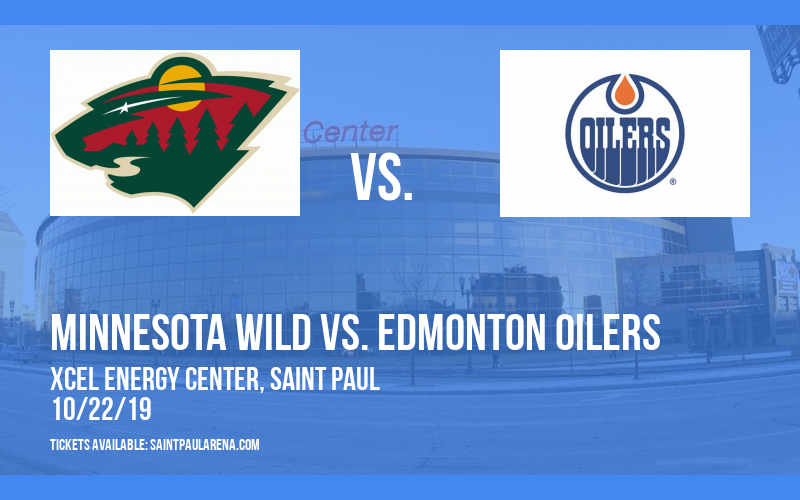 Minnesota Wild vs. Edmonton Oilers at Xcel Energy Center