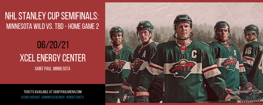 NHL Stanley Cup Semifinals: Minnesota Wild vs. TBD - Home Game 2 (Date: TBD - If Necessary) [CANCELLED] at Xcel Energy Center