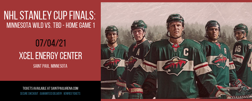 NHL Stanley Cup Finals: Minnesota Wild vs. TBD - Home Game 1 (Date: TBD - If Necessary) [CANCELLED] at Xcel Energy Center