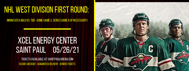 NHL West Division First Round: Minnesota Wild vs. TBD - Home Game 3 (Date: TBD - If Necessary) at Xcel Energy Center